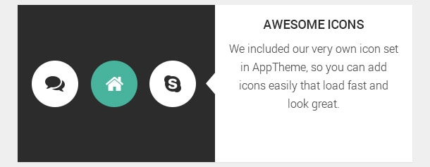 We included our very own icon set in AppTheme, so you can add icons easily that load fast and look great.