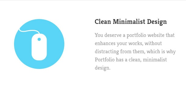 You deserve a portfolio website that enhances your works, without distracting from them, which is why Portfolio has a clean, minimalist design.
