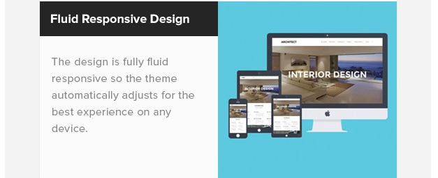Fluid Responsive Design. The design is fully fluid responsive so the theme automatically adjusts for the best experience on any device.