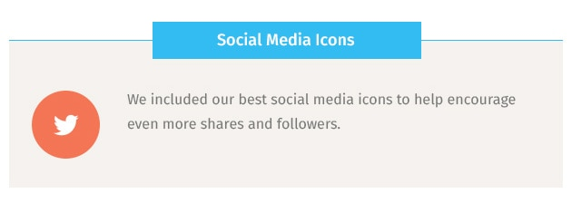 We included our best social media icons to help encourage even more shares and followers.