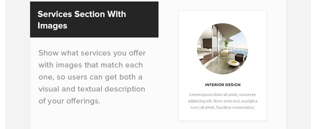 Services Section with Images. Show what services you offer with images that match each one, so users can get both a visual and textual description of your offerings.