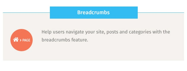 Help users navigate your site, posts and categories with the breadcrumbs feature.