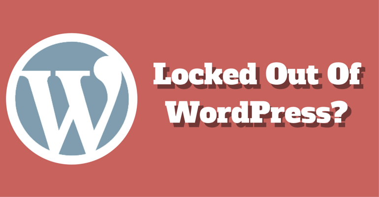 Locked out of WordPress Dashboard