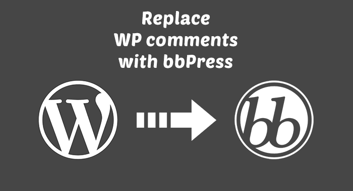 Replace WordPress Comments with bbPress