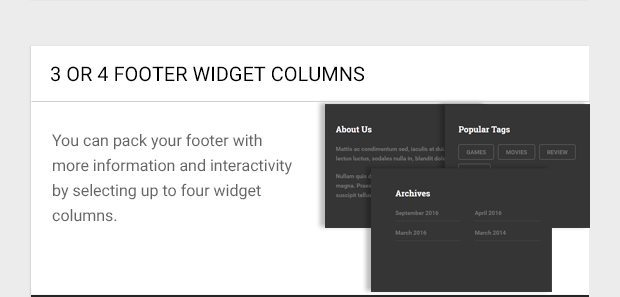 You can pack your footer with more information and interactivity by selecting up to four widget columns.