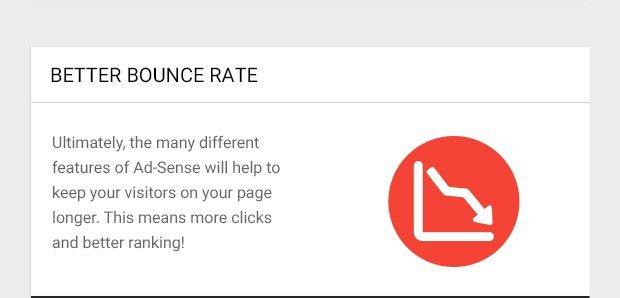 Ultimately, the many different features of Ad-Sense will help to keep your visitors on your page longer. This means more clicks and better ranking!