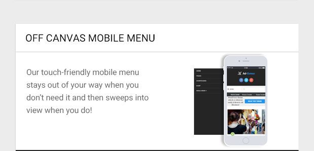Our touch-friendly mobile menu stays out of your way when you don't need it and then sweeps into view when you do!