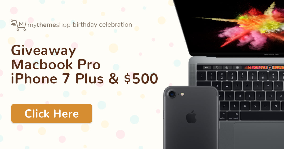 MyThemeShop Turns 5 – Apple MacBook Pro, iPhone 7 Plus Giveaway and More Prizes