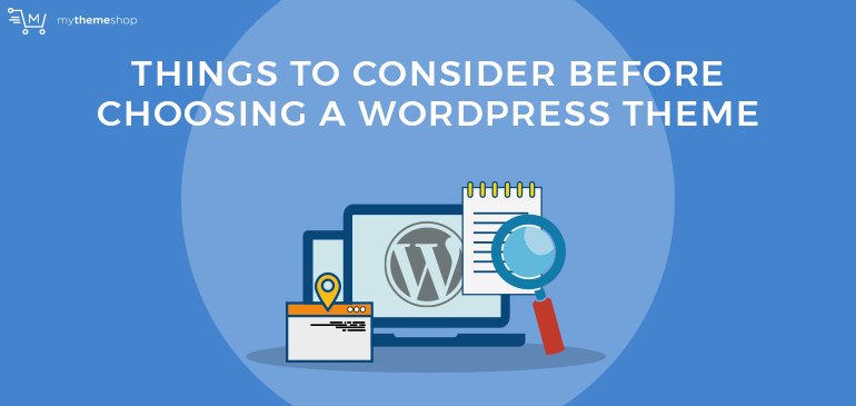 Things-to-Consider-Before-Choosing-a-WordPress-Theme