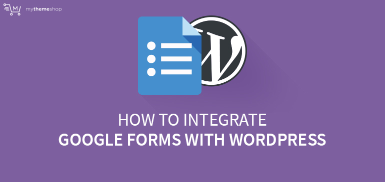 How to Embed Google Forms in WordPress?